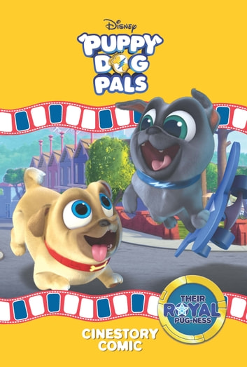 Disney Puppy Dog Pals Their Royal Pug Ness Cinestory Comic Ebook By