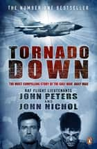 Tornado Down - Original Edition ebook by John Nichol, John Peters