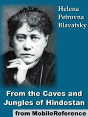 From The Caves And Jungles Of Hindostan (Mobi Classics) ebook by H. P. Blavatsky