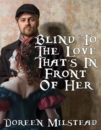 Blind to the Love That's In Front of Her ebook by Doreen Milstead