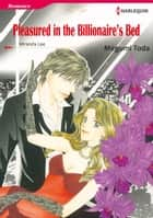PLEASURED IN THE BILLIONAIRE'S BED (Harlequin Comics) ebook by Megumi Toda,Miranda Lee