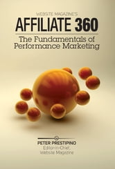 Affiliate 360: Fundamentals of Performance Marketing ebook by Pete Prestipino