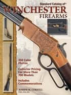 Standard Catalog of Winchester Firearms ebook by Joseph Cornell