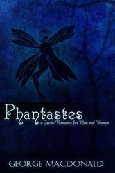 Phantastes: A Faerie Romance for Men and Women ebook by George MacDonald
