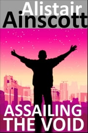 Assailing the Void ebook by Alistair Ainscott