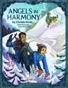 Angels in Harmony ebook by Christa J. Kinde