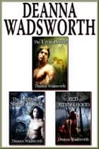 Deanna Wadsworth BUNDLE ebook by Deanna Wadsworth