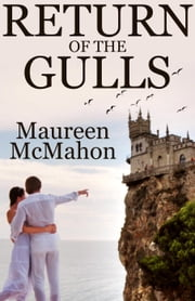 Return of the Gulls - Stacey & Peter Trilogy, #1 ebook by Maureen McMahon