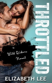Throttled - Wild Riders ebook by Elizabeth Lee
