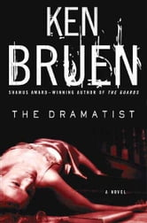 The Dramatist - A Novel ebook by Ken Bruen