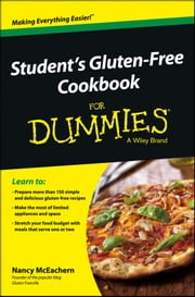 Student's Gluten-Free Cookbook For Dummies ebook by Nancy McEachern