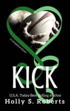 Kick ebook by Holly Roberts