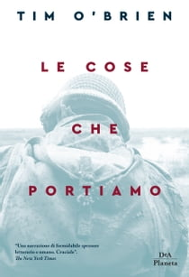 Le cose che portiamo ebook by Tim O'Brien, Carlo Prosperi
