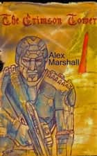 The Crimson Tower e-kirjat by Alex Magid as Alex Marshall