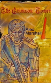 The Crimson Tower ebook by Alex Magid as Alex Marshall