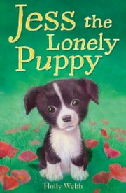 Jess the Lonely Puppy ebook by Holly Webb,Sophy Williams
