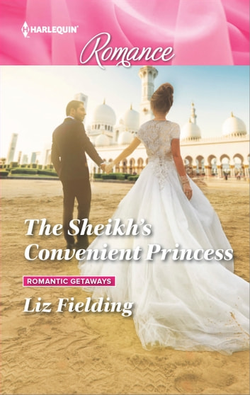 The Sheikh's Convenient Princess ebook by Liz Fielding