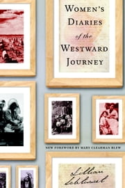 Women's Diaries of the Westward Journey ebook by Lillian Schlissel