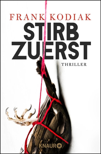 Stirb zuerst - Thriller eBook by Frank Kodiak