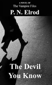 The Devil You Know ebook by P.N. Elrod