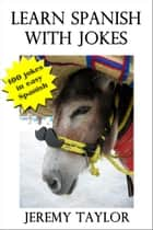Learn Spanish with Jokes ebook by Jeremy Taylor