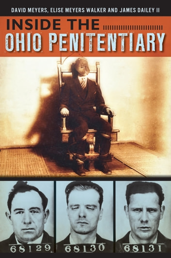 Inside the Ohio Penitentiary ebook by David Meyers,Elise Meyers Walker,James Dailey II