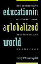 Education in a Globalized World ebook by Nelly P. Stromquist