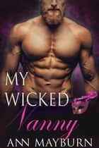 My Wicked Nanny ebook by Ann Mayburn