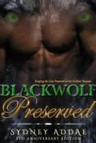 BlackWolf Preserved ebook by Sydney Addae