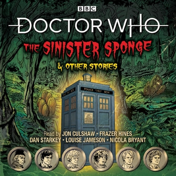 Doctor Who: The Sinister Sponge & Other Stories - Doctor Who Audio Annual audiobook by BBC