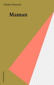 Maman ebook by Charles Pascarel