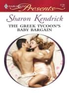 The Greek Tycoon's Baby Bargain ekitaplar by Sharon Kendrick