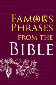 Famous Phrases from the Bible ebook by Bible Society,Paul Cavill
