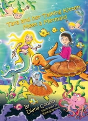Tara and Her Talking Kitten Meet a Mermaid ebook by Diana Cooper,Kate Shannon