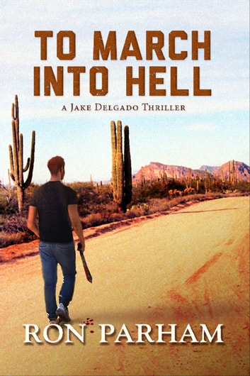 To March Into Hell ebook by Ron Parham