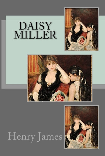 character analysis of daisy in daisy miller a novel by henry james