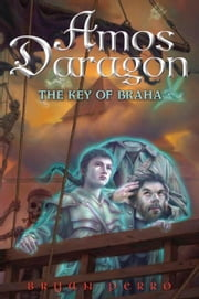 Amos Daragon #2: The Key of Braha ebook by Bryan Perro