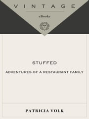 Stuffed - Adventures of a Restaurant Family ebook by Patricia Volk