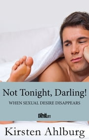 Not tonight, Darling! ebook by Kirsten Ahlburg