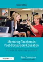 Mentoring Teachers in Post-Compulsory Education ebook by Bryan Cunningham