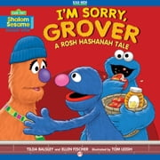 I'm Sorry, Grover - A Rosh Hashanah Tale (Read-Aloud Edition) ebook by Tilda Balsley,Ellen Fischer,Tom Leigh