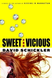 Sweet and Vicious ebook by David Schickler