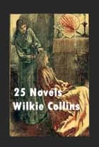 The Complete Horror Thriller Anthologies of Wilkie Collins (25 in 1) ekitaplar by Wilkie Collins