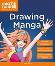 Idiot's Guides: Drawing Manga ebook by 9colorstudio