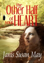 The Other Half of Your Heart ebook by Janis Susan May