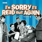 I'm Sorry I'll Read That Again - Volume 5 audiobook by BBC