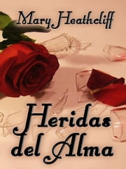 Heridas del Alma ebook by Mary Heathcliff