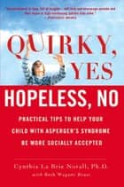 Quirky, Yes---Hopeless, No ebook by Cynthia La Brie Norall,Beth Wagner Brust