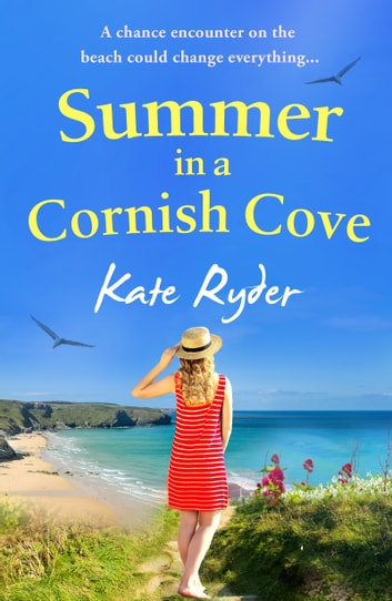 Summer in a Cornish Cove - The perfect beach read for summer ebook by Kate Ryder