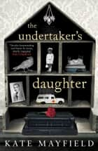 The Undertaker's Daughter ebook by Kate Mayfield